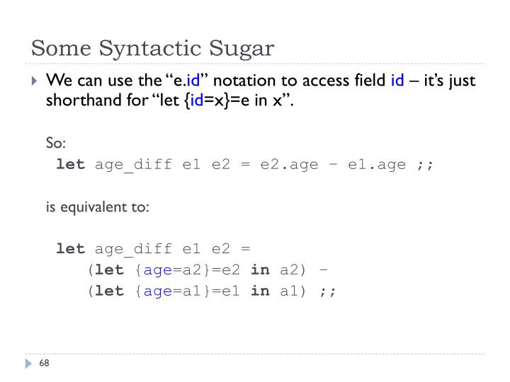 Some Syntactic Sugar