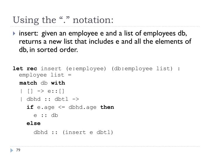 "Using the ""."" notation:"