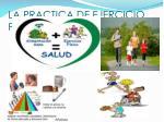 la practica de ejercicio fisico produce