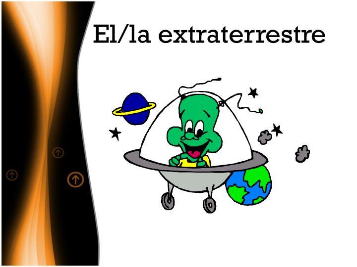 El/la extraterrestre