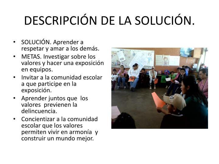 DESCRIPCIÓN DE LA SOLUCIÓN.