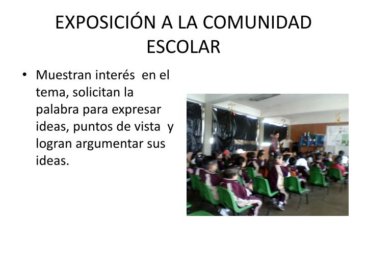 EXPOSICIÓN A LA COMUNIDAD ESCOLAR