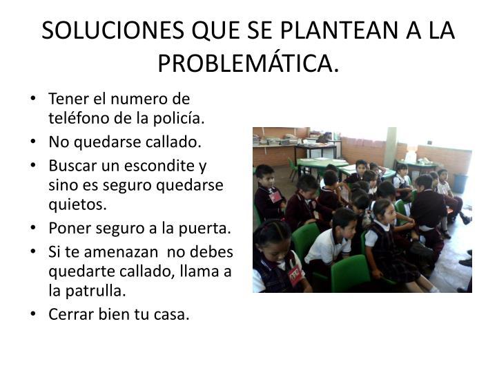SOLUCIONES QUE SE PLANTEAN A LA PROBLEMÁTICA.