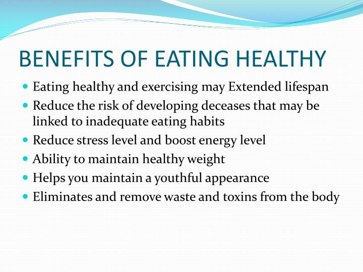 BENEFITS OF EATING HEALTHY