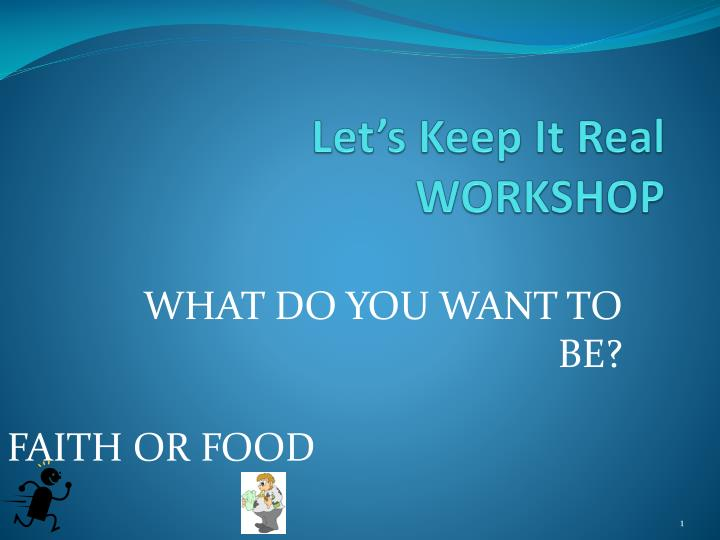 Let s keep it real workshop