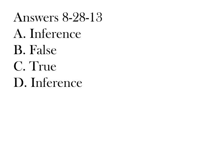 Answers 8 28 13 a inference b false c true d inference