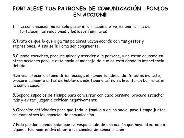 FORTALECE TUS PATRONES DE COMUNICACIÓN …PONLOS EN ACCION!!!