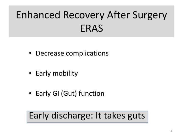 Enhanced recovery after surgery eras