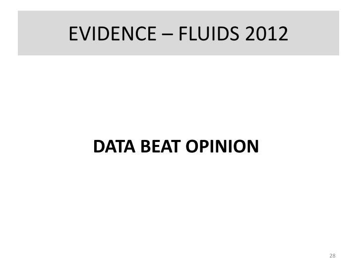 EVIDENCE – FLUIDS 2012