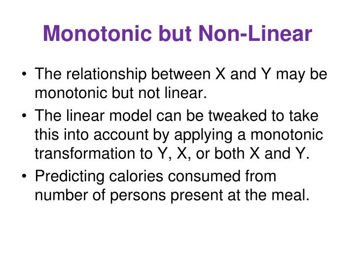 Monotonic but Non-Linear
