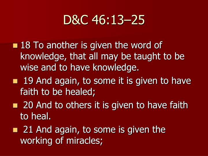 D&C 46:13–25