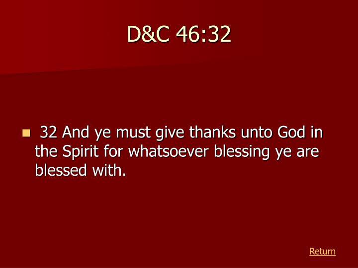 D&C 46:32