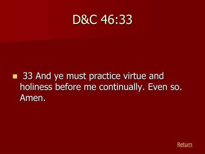 D&C 46:33