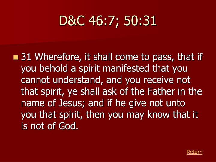 D&C 46:7; 50:31