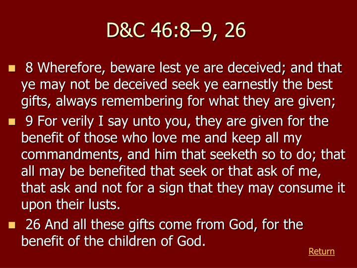 D&C 46:8–9, 26