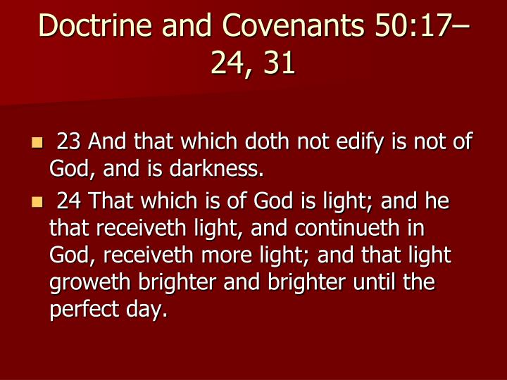 Doctrine and Covenants 50:17–24, 31