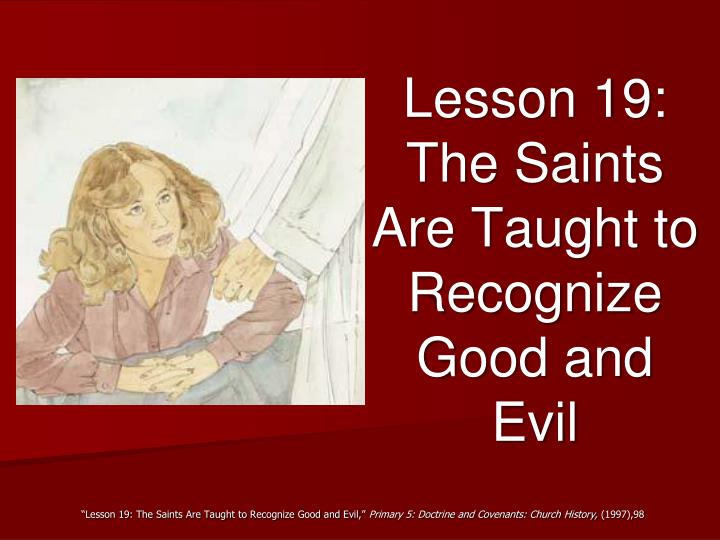 Lesson 19 the saints are taught to recognize good and evil