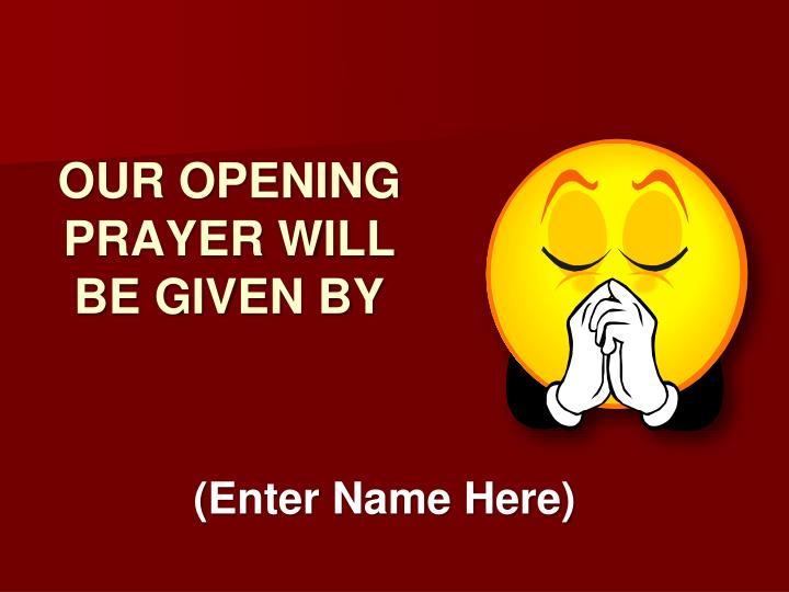 Our opening prayer will be given by