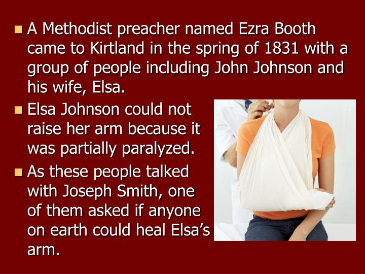 A Methodist preacher named Ezra Booth came to Kirtland in the spring of 1831 with a group of people including John Johnson and his wife, Elsa.