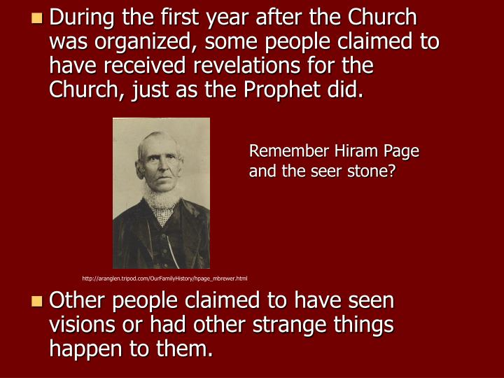 During the first year after the Church was organized, some people claimed to have received revelations for the Church, just as the Prophet did.
