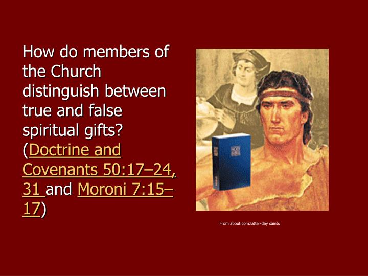 How do members of the Church distinguish between true and false spiritual gifts? (