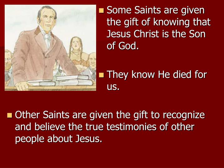 Some Saints are given the gift of knowing that Jesus Christ is the Son of God.