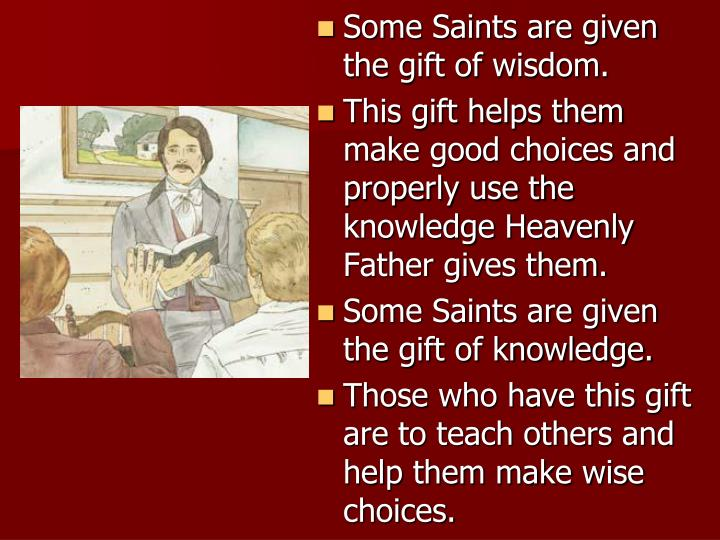 Some Saints are given the gift of wisdom.