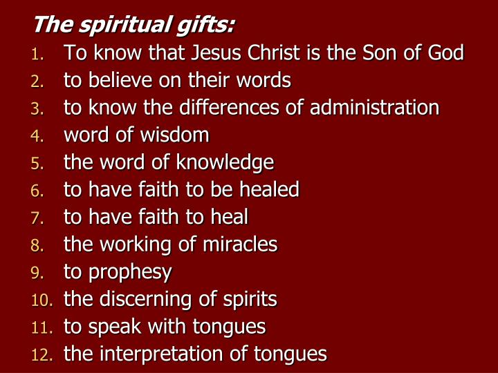 The spiritual gifts: