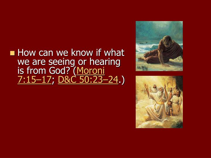 How can we know if what we are seeing or hearing is from God? (