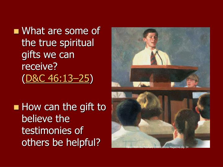 What are some of the true spiritual gifts we can receive?         (