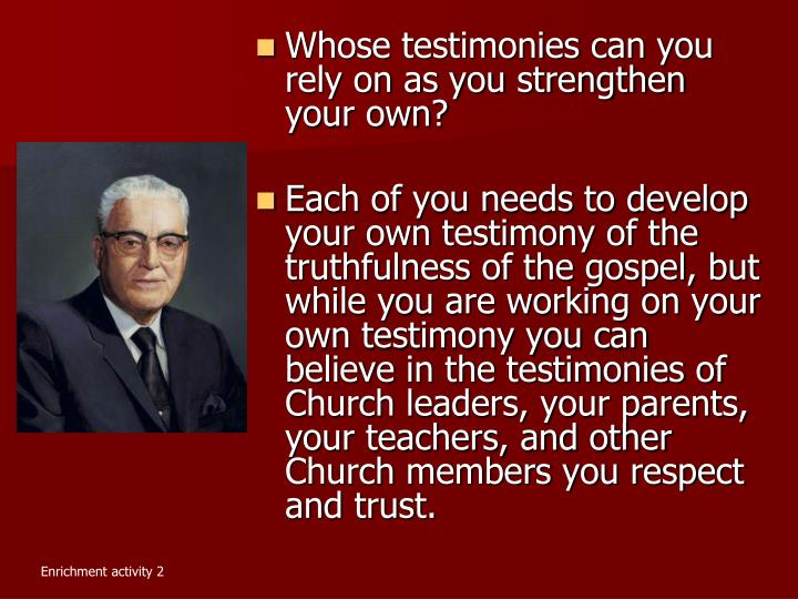 Whose testimonies can you rely on as you strengthen your own?