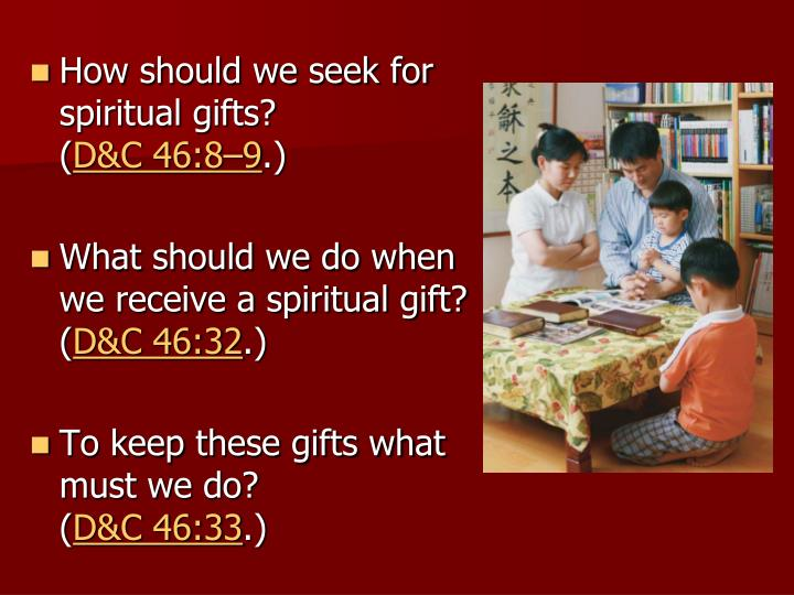 How should we seek for spiritual gifts?           (