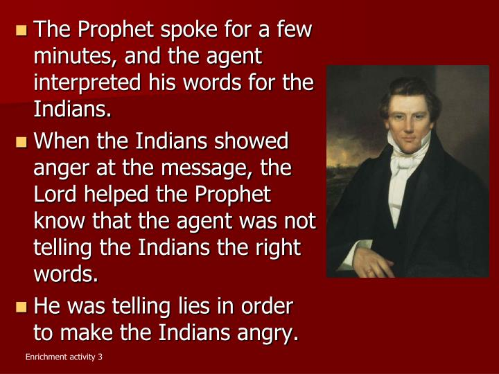 The Prophet spoke for a few minutes, and the agent interpreted his words for the Indians.