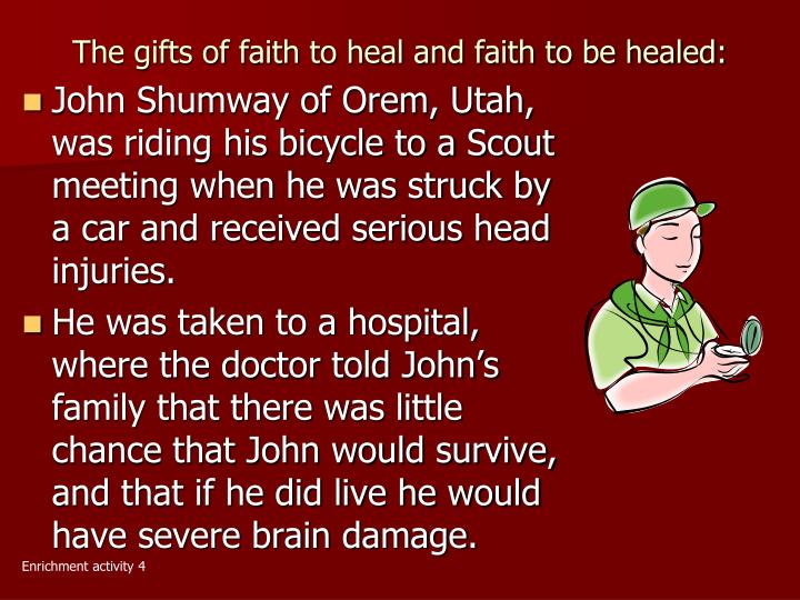 The gifts of faith to heal and faith to be healed:
