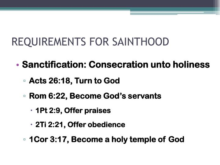 REQUIREMENTS FOR SAINTHOOD