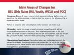 main areas of changes for usl girls rules hs youth wcla and pcc