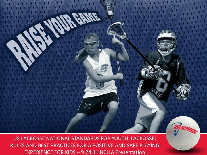 US LACROSSE NATIONAL STANDARDS FOR YOUTH  LACROSSE: