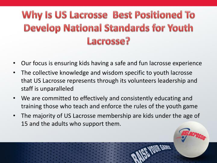 Why Is US Lacrosse  Best Positioned To Develop National Standards for Youth Lacrosse?