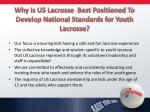 why is us lacrosse best positioned to develop national standards for youth lacrosse