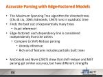 accurate parsing with edge factored models