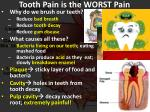 tooth pain is the worst pain