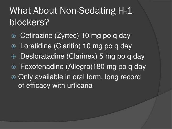 What About Non-Sedating H-1 blockers?