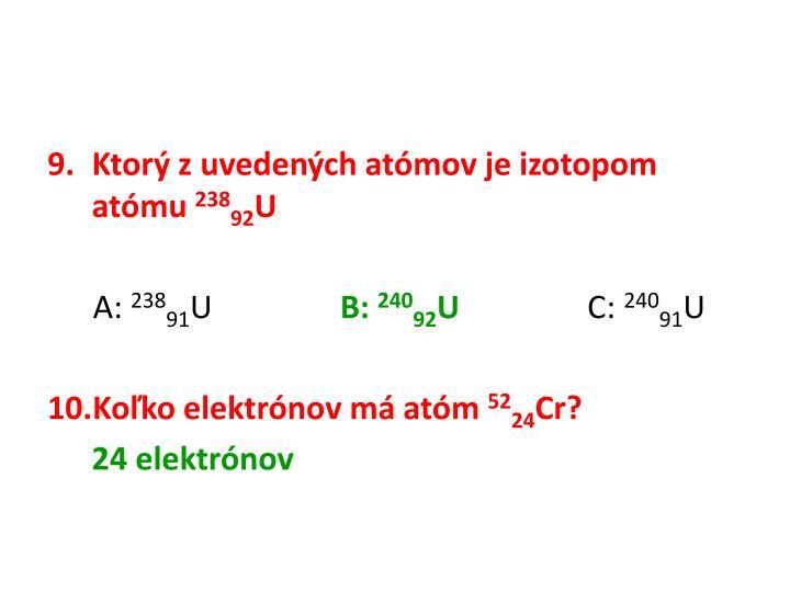 Ktorý zuvedených atómov je izotopom atómu