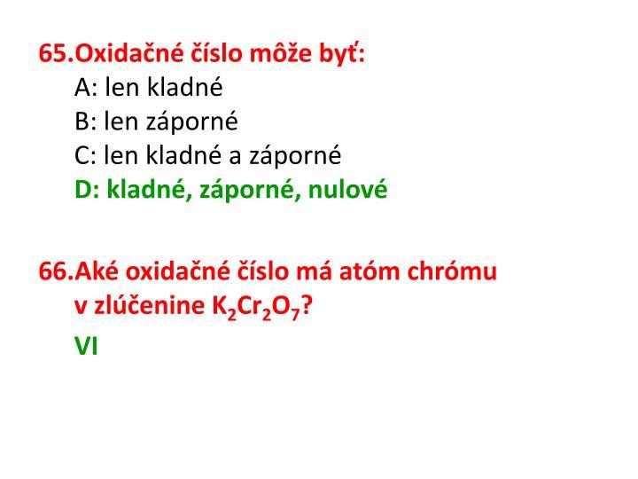 Oxidačné číslo môže byť: