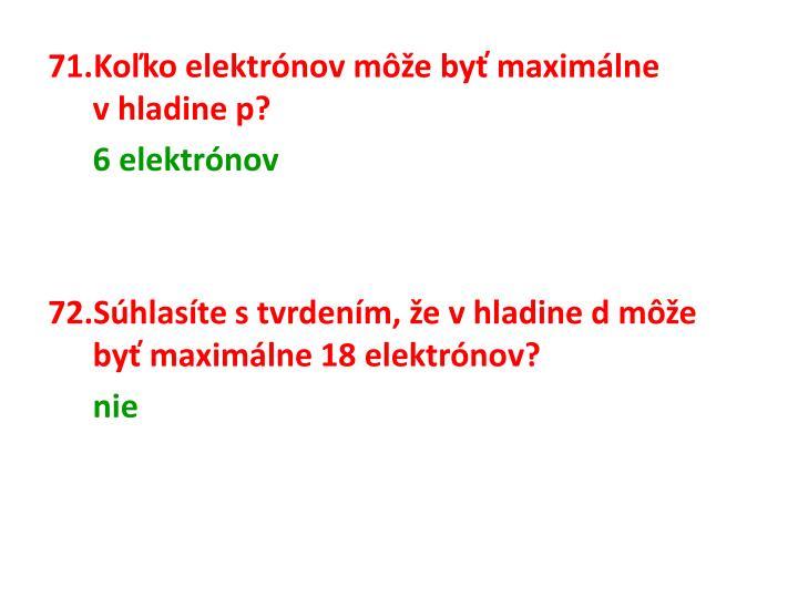 Koľko elektrónov môže byť maximálne vhladine p?