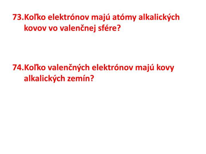 Koľko elektrónov majú atómy alkalických kovov vo valenčnej sfére?
