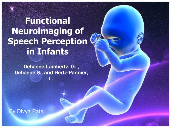 Functional neuroimaging of speech perception in infants