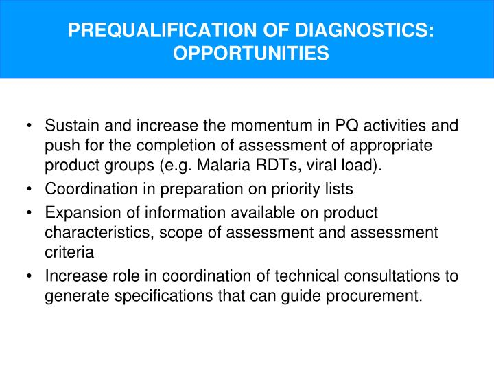 PREQUALIFICATION OF DIAGNOSTICS: OPPORTUNITIES