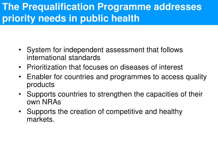 The Prequalification Programme addresses priority needs in public health