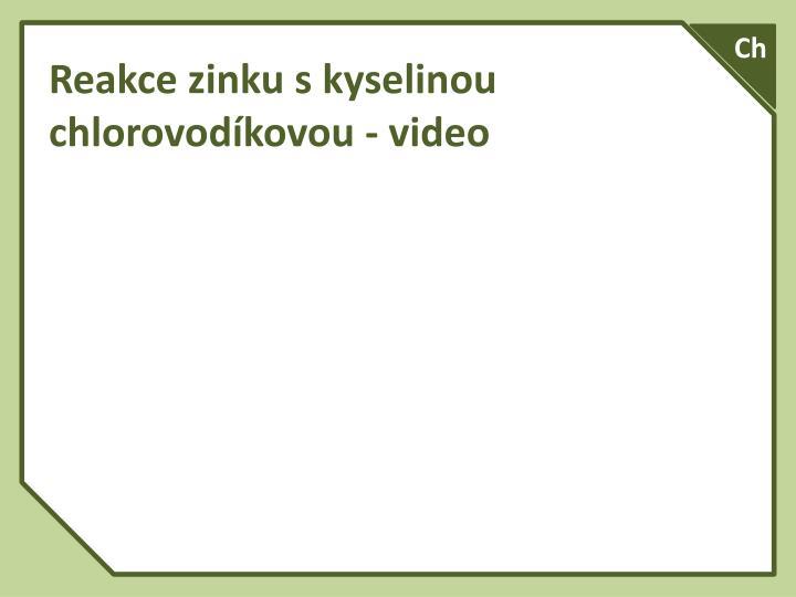 Reakce zinku s kyselinou chlorovodíkovou - video